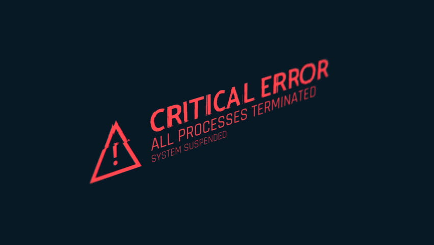 Critical error message, computer malfunction, hacking attack, system breach. Computer system crash, error message on screen | Shutterstock HD Video #1007976763
