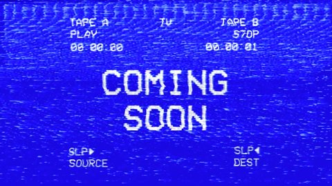 An old damaged vhs tape tracking a bad signal from a double deck, with the  text coming soon