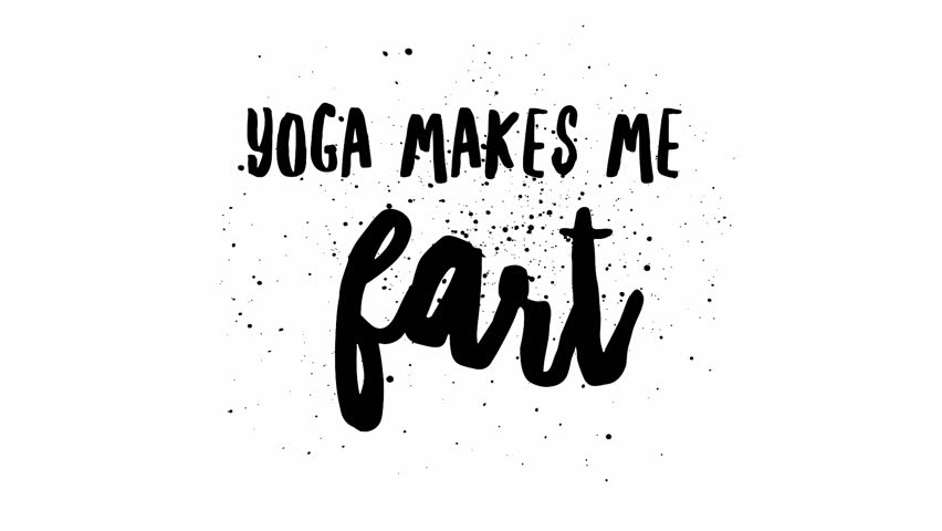Funny Yoga Text Phrase Word Video Graphic Dissolve Transition Effect - Yoga makes me fart