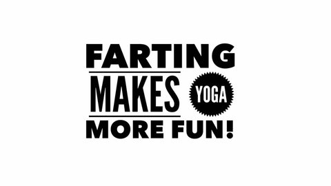 Funny Yoga Text Phrase Word Video Graphic Dissolve Transition Effect - Farting makes yoga more fun