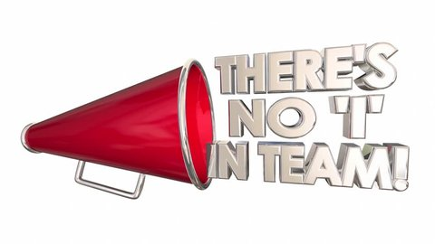 Theres No I in Team Work Together Bullhorn Megaphone 3d Animation