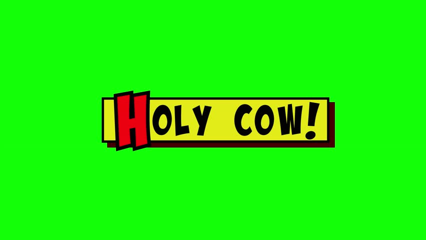 A comic strip yellow box appearing, and the words Holy Cow popping up in red and black, cartoon-style. Green background.