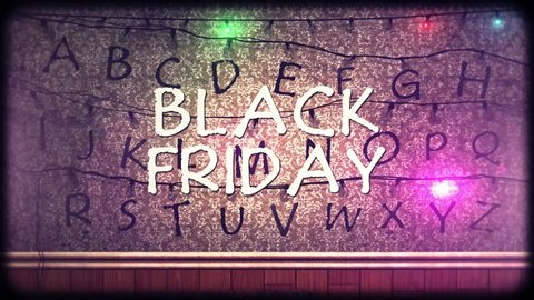 Chain of Lights - Text: Black Friday - flashing letters on the wall.