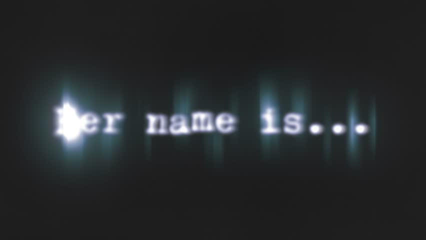 A scary text, Her name is, appearing on the screen with a light behind the typewriter font, typical of a horror flick (b-movie).  | Shutterstock HD Video #1028044283