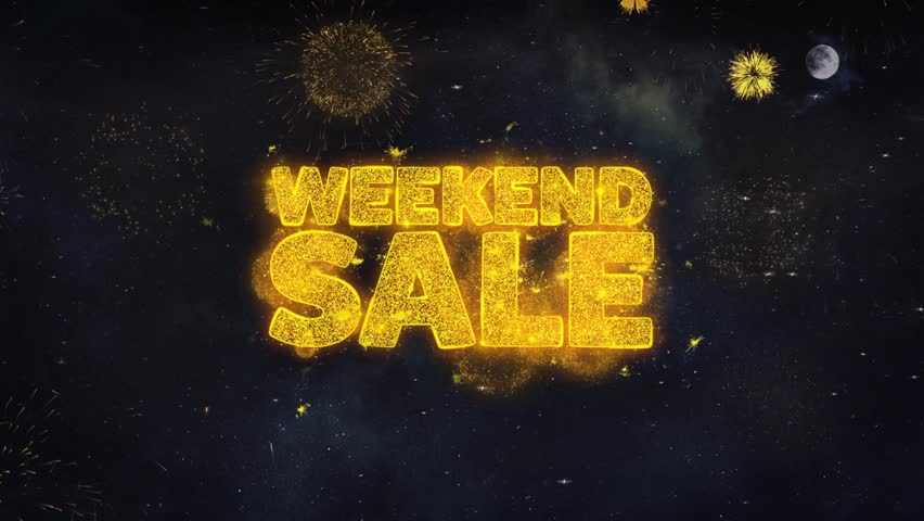Weekend Sale Text Typography Reveal From Golden Firework Crackers Particles Night Sky 4k Background. Greeting card, Celebration, Party, Invitation, Gift, Event, Message, Holiday, Wish, Festival  | Shutterstock HD Video #1028090393