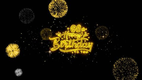 60th Happy Birthday Golden Greeting Text Appearance Blinking Particles with Golden Fireworks Display 4K for Greeting card, Celebration, Invitation, calendar, Gift, Events, Message, Holiday, Wishes .