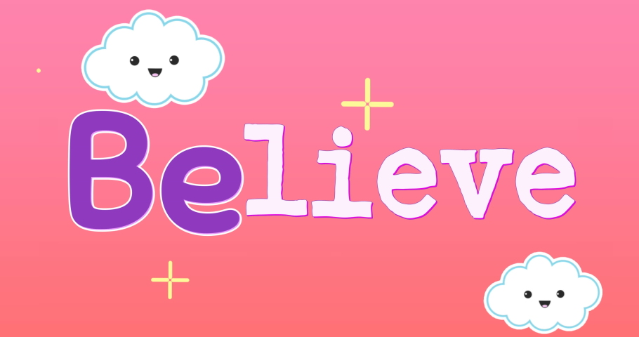 Digital animation of a text for children that reads believe. The background is a pink sky with smiling clouds which moves to the left. 4k | Shutterstock HD Video #1031907503