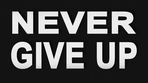 Never Give UP. Motivational Animation Text. Inpired Intro Titles