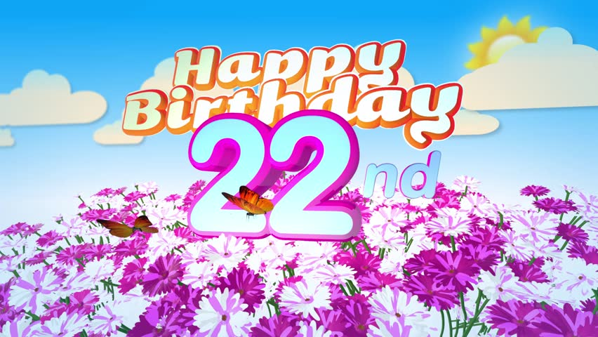 Animated Happy 22nd Birthday Card With A Field Of Flowers While Two Little Butterflys Circulating Around The Logo Twenty Seconds Seamless Loop
