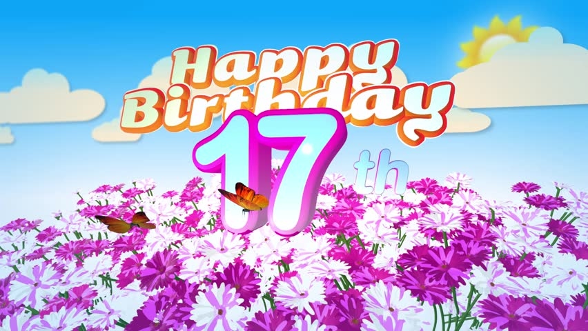 Animated Happy 17th Birthday Card With A Field Of Flowers While Two Little Butterflys Circulating Around The Logo Twenty Seconds Seamless Loop