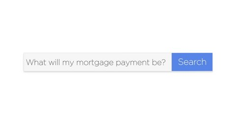 """A graphical web search box asking the question, """"What will my mortgage payment be?"""" With optional luma matte."""